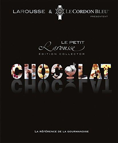 Petit Larousse du chocolat (French Edition): Collectif