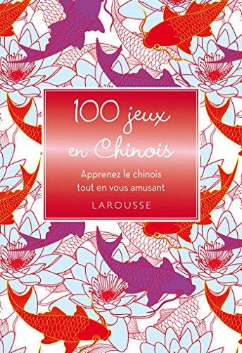 100 JEUX POUR DÉCOUVRIR LE CHINOIS: COLLECTIF
