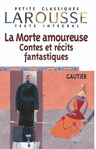 La Morte amoureuse - Contes et r?cits: Th?ophile Gautier