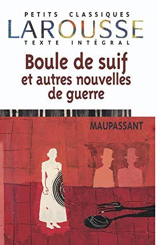 9782035881090: Boule De Suif Et Autres Nouvelles De Guerre (Petits Classiques Larousse Texte Integral) (French Edition)