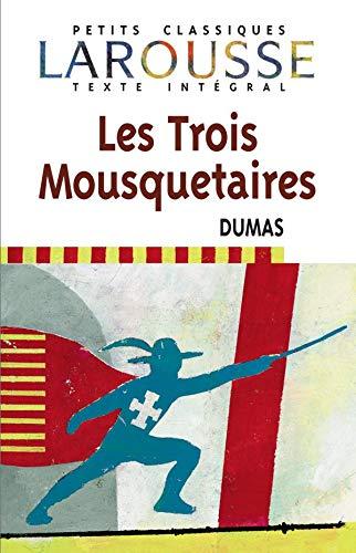 9782035881267: Les Trois Mousquetaires (Petits Classiques Larousse Texte Integral) (French Edition)