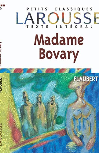 Madame Bovary, texte int?gral (French Edition)