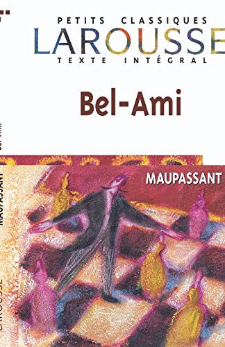 9782035881380: Bel-Ami (Petits Classiques Larousse Texte Integral) (French Edition)