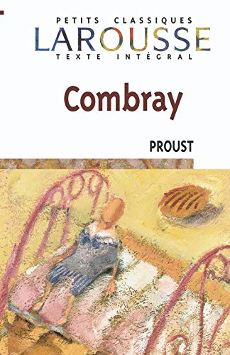 9782035881472: Combray (Petits Classiques Larousse Texte Integral) (French Edition)