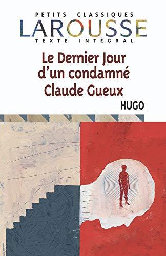 9782035881908: Le dernier jour d'un condamné. : Claude Gueux