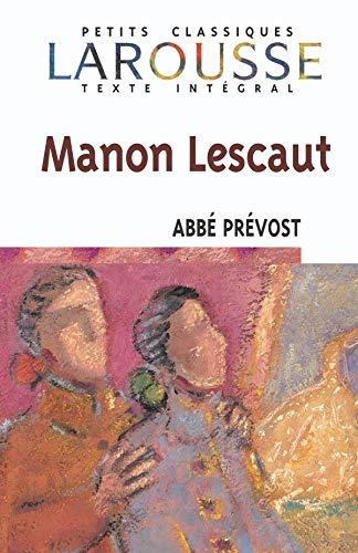 Manon Lescaut (Petits Classiques Larousse): Abbe' Prevost