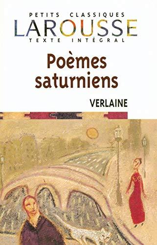 9782035882431: Poemes Saturniens (Petits Classiques Larousse Texte Integral) (French Edition)