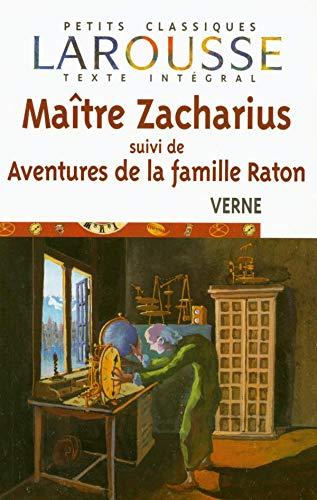 9782035882516: Maitre Zacharius: Aventures de La Famille Raton (Petits Classiques Larousse Texte Integral) (French Edition)
