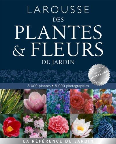 9782035883889: Larousse des plantes et fleurs de jardin (French Edition)