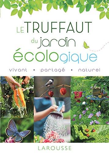 Le Truffaut du jardin écologique - Nouvelle: Collectif