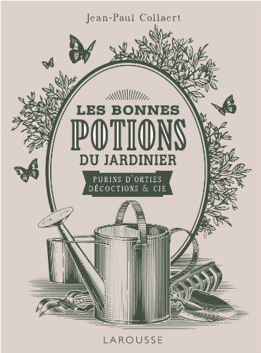9782035884060: Potions magiques du jardinier : purins, d�coctions et Ci