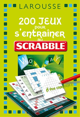 9782035885104: 200 jeux pour s'entraîner au jeu Scrabble