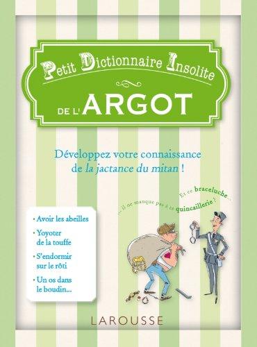 9782035885913: Petit dictionnaire insolite de l'argot