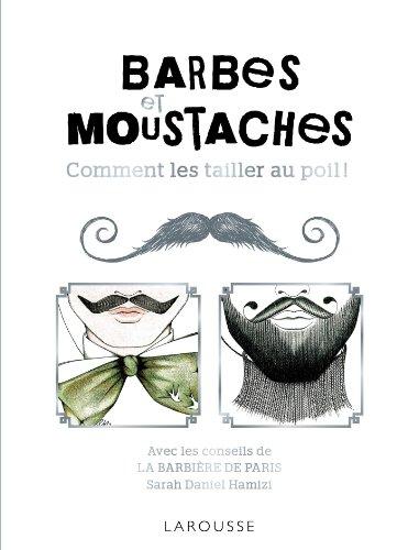 9782035887023: Barbes et moustaches - Comment les tailler au poil ! (Larousse attitude - Santé-Bien-être)