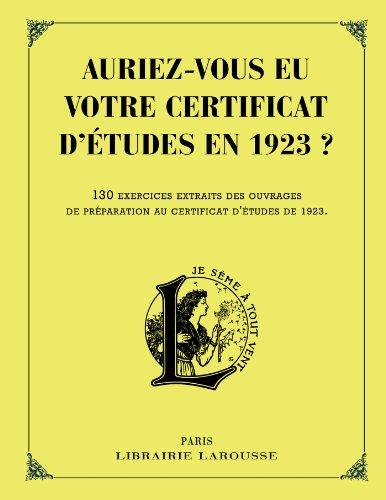 AURIEZ-VOUS EU VOTRE CERTIFICAT D'ÉTUDES EN 1923: COLLECTIF