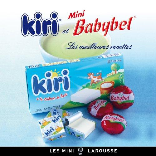 9782035889539: Kiri et Mini Babybel - les meilleures recettes (Les Mini Larousse - Cuisine)