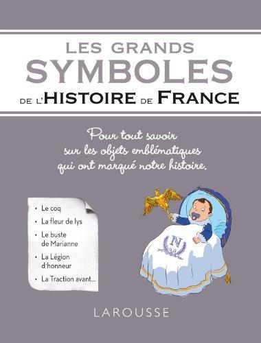 9782035889690: Les grands symboles de l'Histoire de France