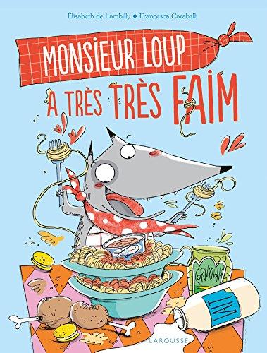 9782035889904: Monsieur Loup a très très faim..