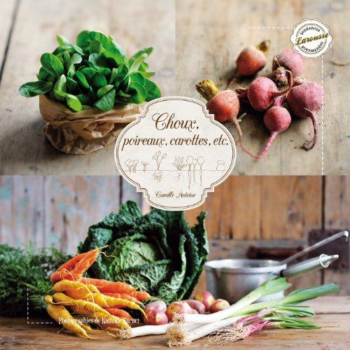 9782035890665: Choux, poireaux, carottes...: et autres légumes d'hiver
