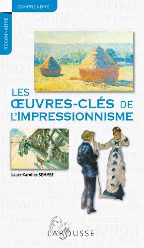9782035890726: Les oeuvres-clés de l'impressionnisme