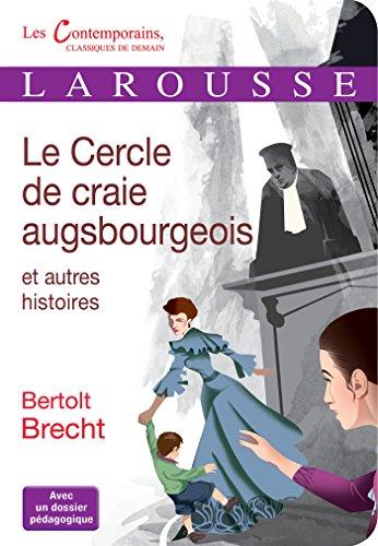 Le cercle de craie augsbourgeois et autres: Brecht, Bertolt