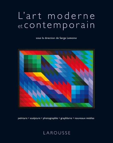 L'art moderne et contemporain: Lemoine, Serge, Collectif