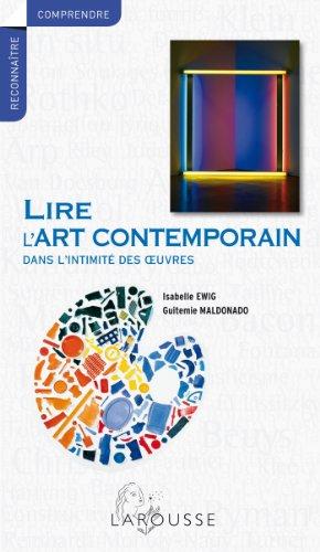 9782035893628: Lire l'art contemporain - Dans l'intimité des oeuvres