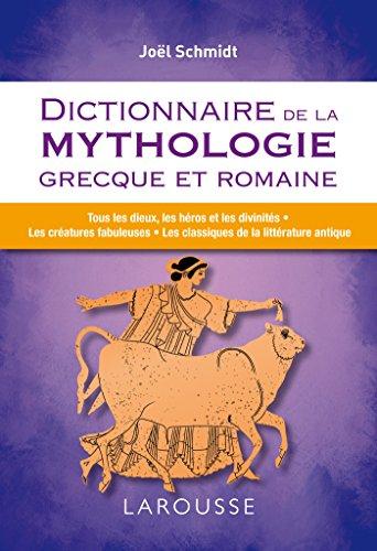 9782035894960: Dictionnaire de la mythologie grecque et romaine (Les Grands Dictionnaires culturels)