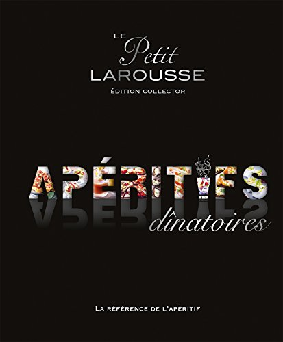 9782035895318: Petit Larousse Edition Collector - Aperitifs Dinatoires (French Edition)
