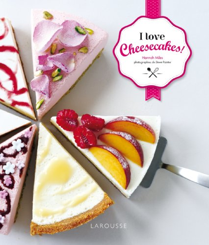 9782035895523: I love cheesecakes ! (Hors collection Cuisine)