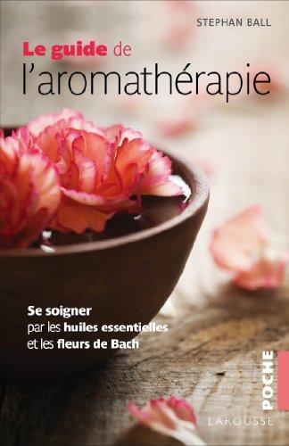 9782035896124: Le guide de l'aromathérapie (Poche)