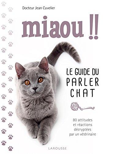 9782035898852: Miaou !! - Le guide du parler chat