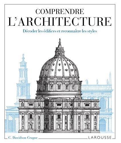 9782035899439: Comprendre l'architecture : Décoder les édifices et reconnaître les styles