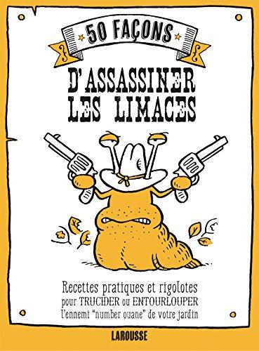 9782035902856: 50 façons d'assassiner les limaces