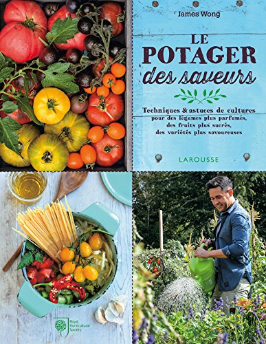 9782035902955: Le potager des saveurs (Larousse de. Jardin)