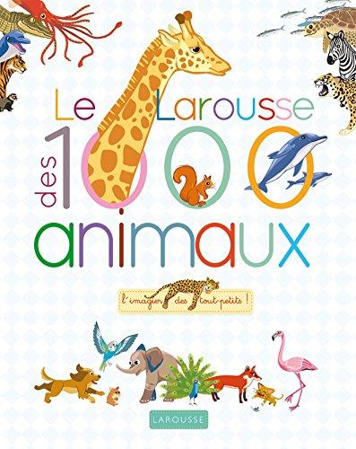 LAROUSSE DES 1000 ANIMAUX (LE): BESSON AGNÈS