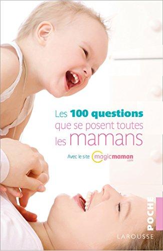 9782035905482: Les 100 questions que se posent toutes les mamans