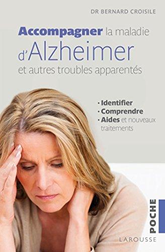 9782035905604: Accompagner la maladie d'Alzheimer et les autres troubles apparentés : Identifier, comprendre, les aides et les nouveaux traitements