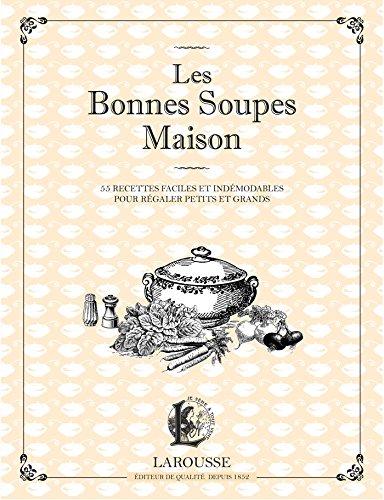 9782035906649: Les bonnes soupes maison