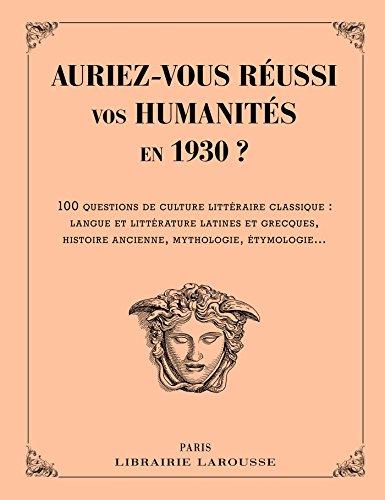 9782035907509: Auriez-vous réussi vos humanités en 1930 ?