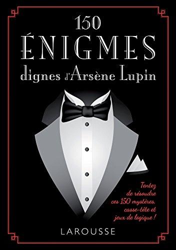 9782035908193: 150 énigmes dignes Arsène LUPIN
