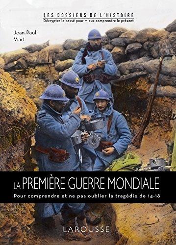 PREMIÈRE GUERRE MONDIALE (LA): VIART JEAN-PAUL