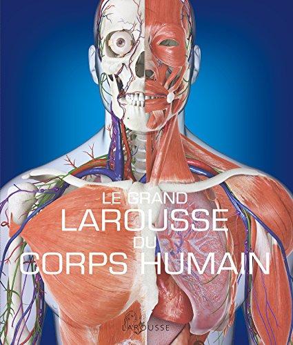 9782035913258: Le Grand Larousse du corps humain - Nouvelle édition
