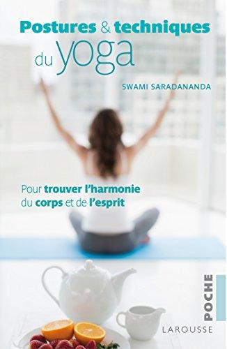 9782035913289: Postures et techniques du yoga: Pour trouver l'harmonie du corps et de l'esprit