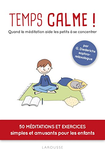 9782035913364: Temps calme ! Quand la méditation aide les petits à se concentrer