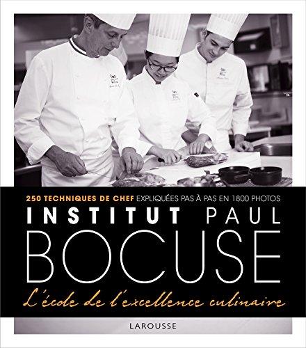 9782035914651: Larousse - Institut Bocuse - A l'ecole de l'excellence culinaire (French Edition)
