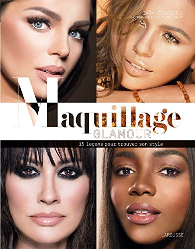 MAQUILLAGE GLAMOUR : 15 LEÇONS POUR TROUVER SON STYLE: COCKERILL GARY