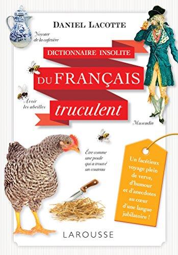 9782035917409: Dictionnaire insolite du français truculent