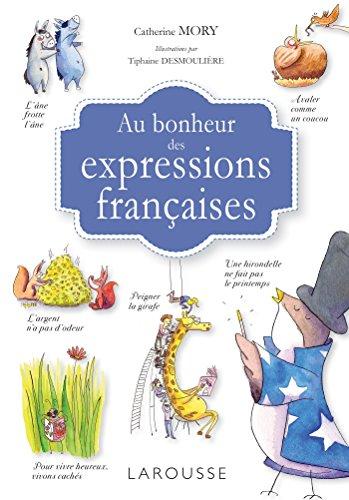 9782035917416: Larousse Au bonheur des expressions française (French Edition)