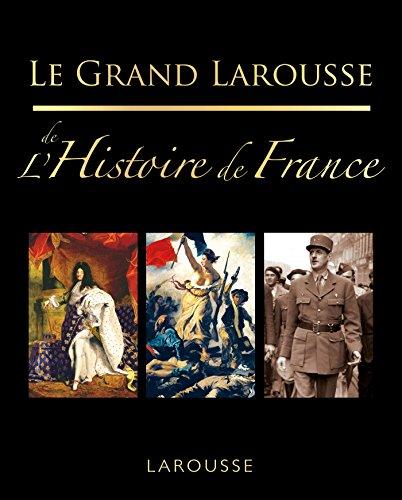 9782035923660: Le Grand Larousse de l'Histoire de France [ ed. 2015 ] (French Edition)
